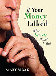 If Your Money Talked...What Secrets Would It Tell?